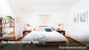 Tips Makeover Kamar Tidur