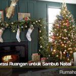 Tips Mendekorasi Ruangan untuk Sambut Natal