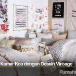 Trik Dekorasi Kamar Kos dengan Desain Vintage