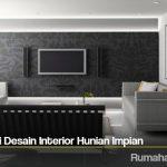 Tips Inspirasi Desain Interior Hunian Impian