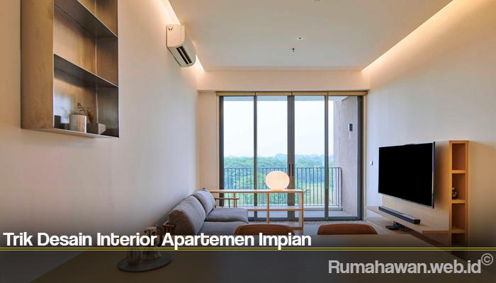 Trik Desain Interior Apartemen Impian
