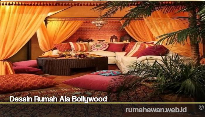 Desain Rumah Ala Bollywood