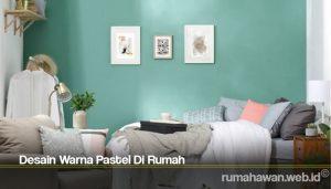Desain Warna Pastel Di Rumah