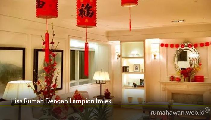 Hias Rumah Dengan Lampion Imlek