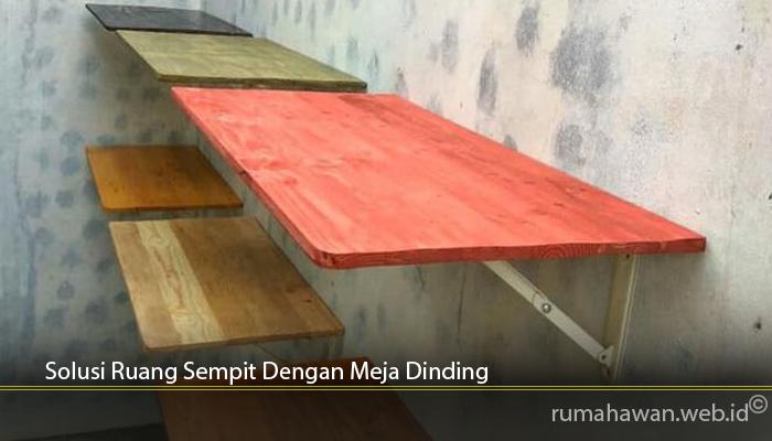 Solusi Ruang Sempit Dengan Meja Dinding