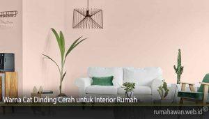 Warna Cat Dinding Cerah untuk Interior Rumah